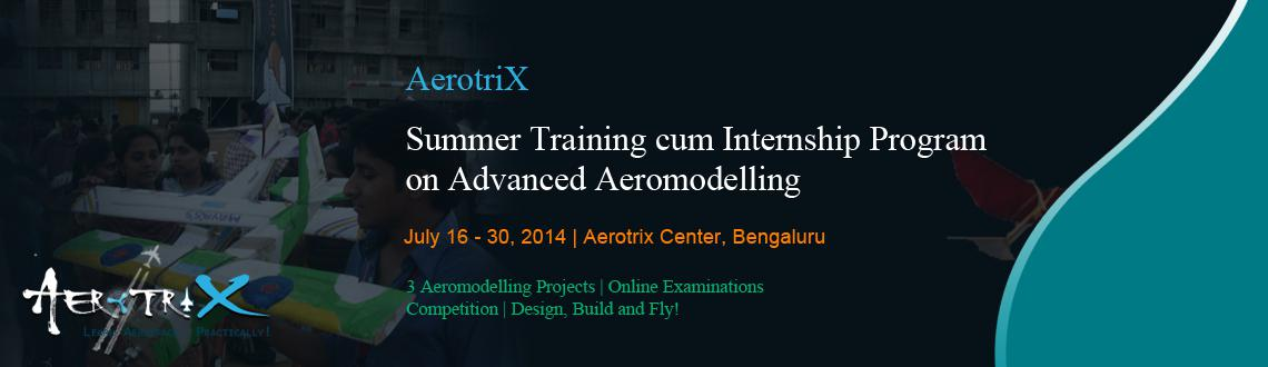Summer Training cum Internship Program on Advanced Aeromodelling at Bangalore