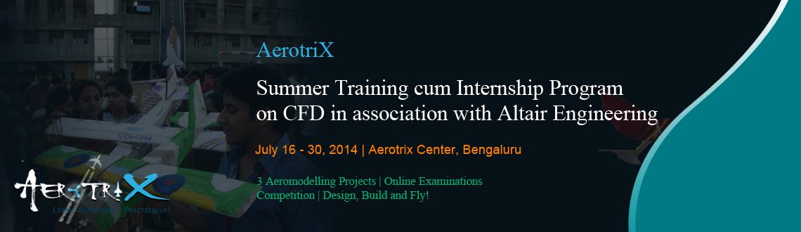 Book Online Tickets for Summer Training cum Internship Program o, Bengaluru. Course Highlights