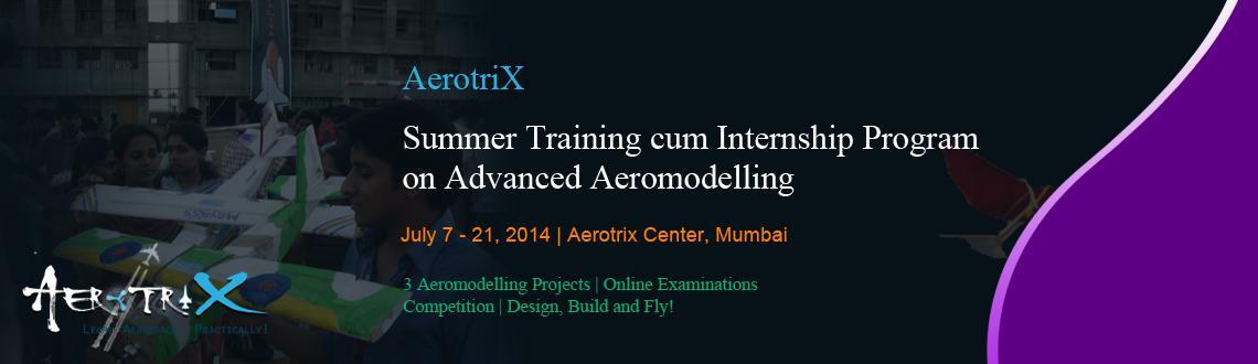 Summer Training cum Internship Program on Advanced Aeromodelling at Mumbai