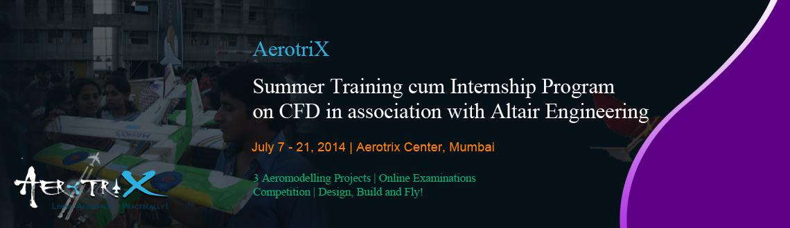 Summer Training cum Internship Program on CFD in association with Altair Engineering at Mumbai