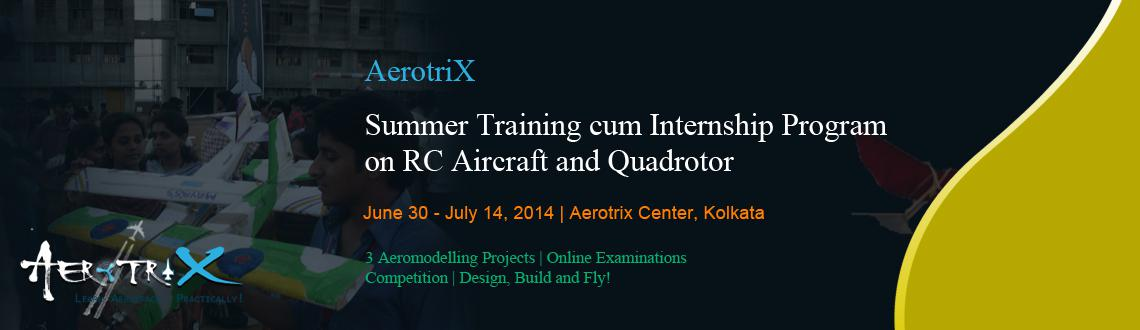 Book Online Tickets for Summer Training cum Internship Program o, Kolkata. Course Highlights  Content developed by IITians Exposure to mechanics behind flying vehicles Hands on experience for participants with motors, controllers, servo motors, microcontroller, etc. RC Aircraft  Complete RC Aircraft model designed by