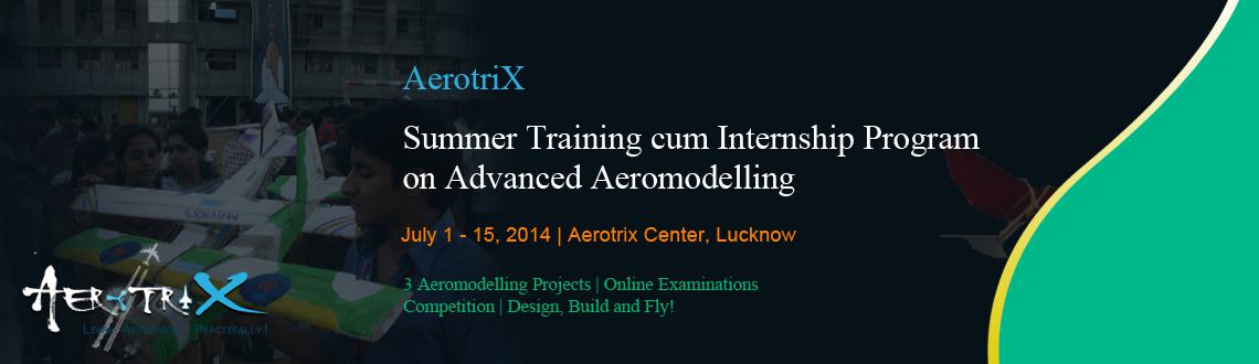 Summer Training cum Internship Program on Advanced Aeromodelling at Lucknow