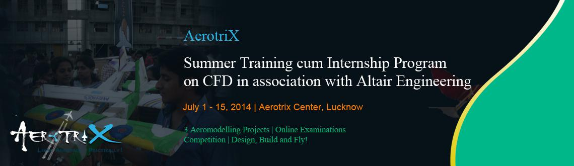 Summer Training cum Internship Program on CFD in association with Altair Engineering at Lucknow