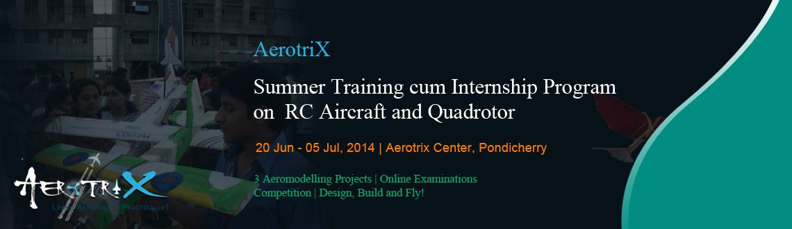 Summer Training cum Internship Program on RC Aircraft and Quadrotor at Pondicherry