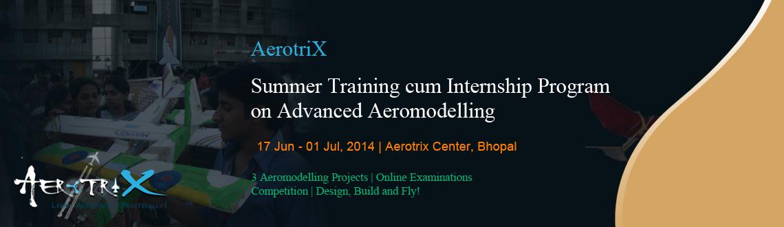 Summer Training cum Internship Program on Advanced Aeromodelling at Bhopal