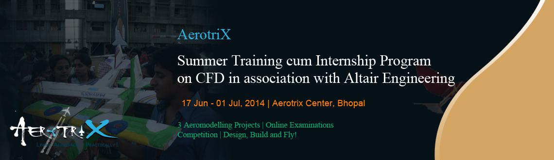 Summer Training cum Internship Program on CFD in association with Altair Engineering at Bhopal