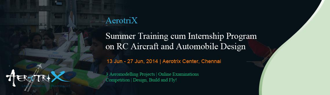 Book Online Tickets for Summer Training cum Internship Program o, Chennai. Course Highlights