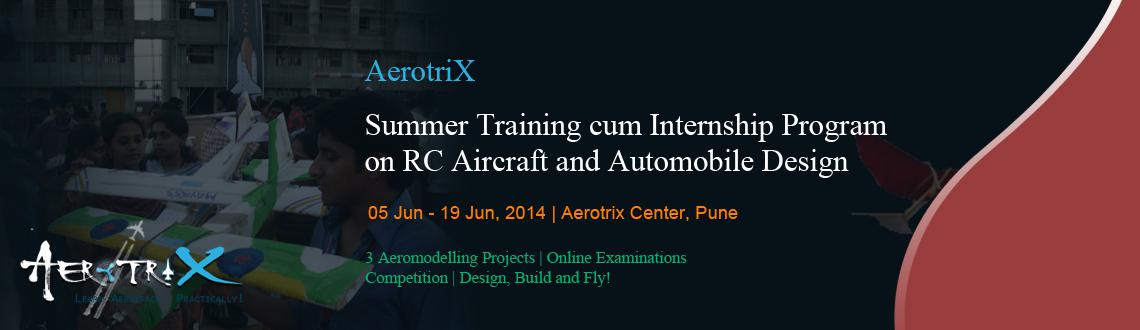 Book Online Tickets for Summer Training cum Internship Program o, Pune. Course Highlights  Content developed by IITians RC Aircraft  Exposure to mechanics behind flying vehicles Complete RC Aircraft model designed and fabricated by the participants Hands-on experience for the participants with servos, motors, cont