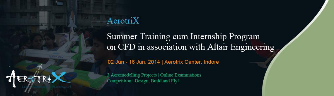 Summer Training cum Internship Program on CFD in association with Altair Engineering at Indore