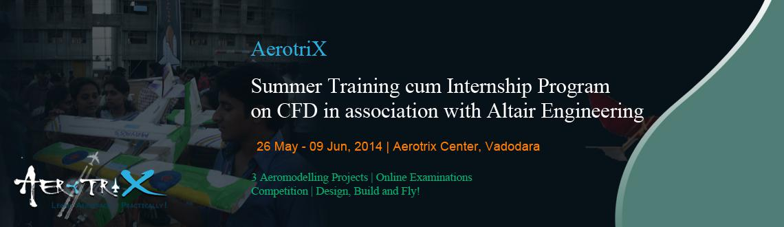 Book Online Tickets for Summer Training cum Internship Program o, Vadodara. Course Highlights