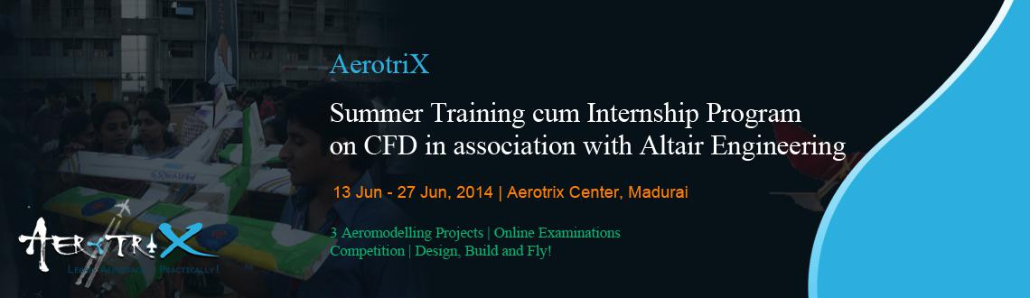 Summer Training cum Internship Program on CFD in association with Altair Engineering at Madurai
