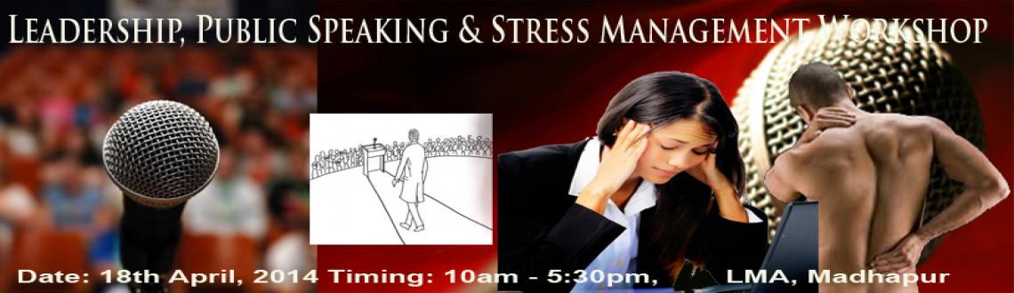 Leadership, Public Speaking and Stress Management Workshop