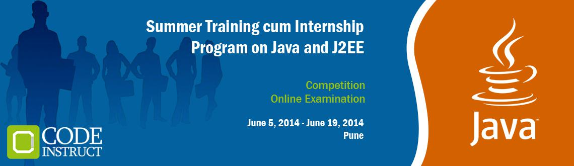 Book Online Tickets for Summer Training cum Internship Program o, Pune. The Code Instruct Summer Training cum Internship Program on Java & J2EE is a fast paced internship and training program for engineering students to explore and learn Java and J2EE concepts at a lightning pace! This is the program where learning h