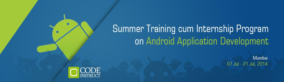 Book Online Tickets for Summer Training cum Internship Program o, Mumbai. Workshop Details: The Code Instruct Summer Training cum Internship Program is a fast paced internship and training program for engineering students to explore and learn android application development at a lightning pace! This is the program where l
