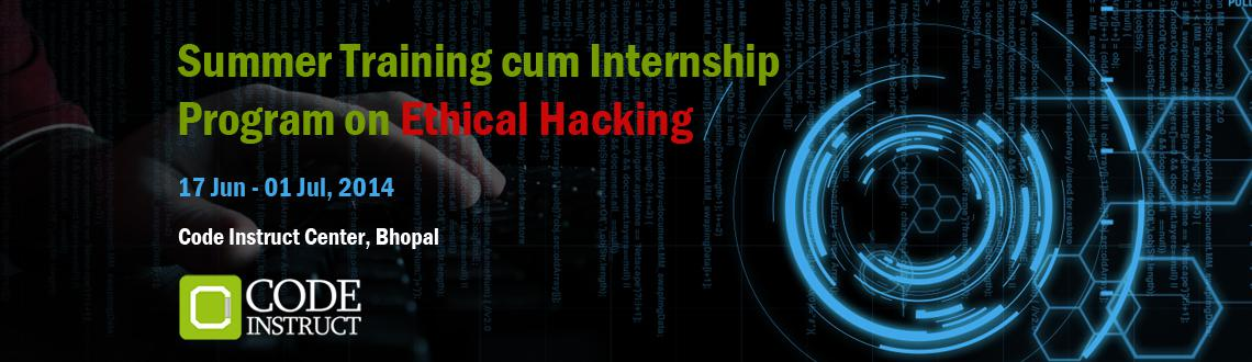 Book Online Tickets for Summer Training cum Internship Program o, Bhopal. Workshop Details: Ethical Hacking has been a topic of interest for many researchers in the IT field as it helps them in building secure networks and servers. The knowledge in this domain will help the students understand the robustness features of n