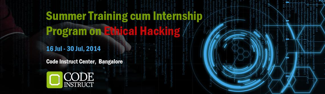 Summer Training cum Internship Program on Ethical Hacking at Bangalore
