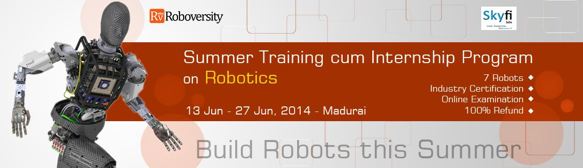 Book Online Tickets for Summer Training cum Internship Program o, Madurai. Workshop Details The Roboversity Summer Training cum Internship Program is a fast paced internship and training program for robotics enthusiasts to explore and learn the vast field of robotics at a lightning pace! This is the program where learning