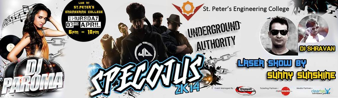 Book Online Tickets for SPECOJUS-2K14, Hyderabad. For the first time St.Peter\\\'s Engineering college is organising muscial concert which is called as SPECOJUS Featuring:-Underground Authority from kolkata Dj paroma from Mumbai opening set by Dj shravan sunny sunshine (Lazer show) Entry