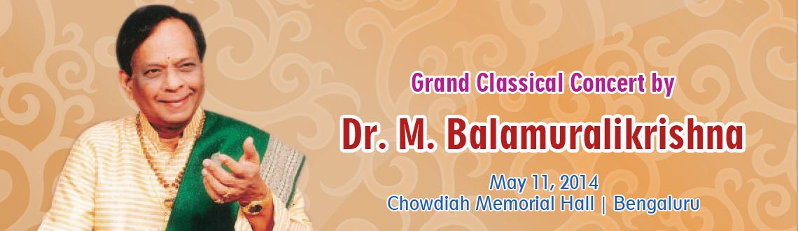 Book Online Tickets for Grand Classical Concert by Dr.M.Balamura, Bengaluru. Mangalampalli Balamurali Krishna (transliterated variously as M. Balamuralikrishna, Mangalampalli Balamuralikrishna, M. Balamurali Krishna) (b. Sankaraguptam, Andhra Pradesh, India, July 6, 1930) is a legendary Carnatic Music (south Indian classical)