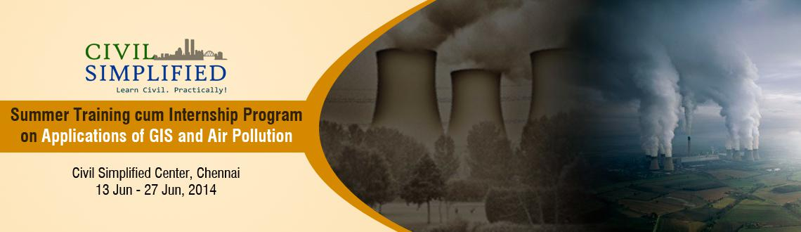 Summer Training cum Internship Program on Applications of GIS and Air Pollution at Chennai