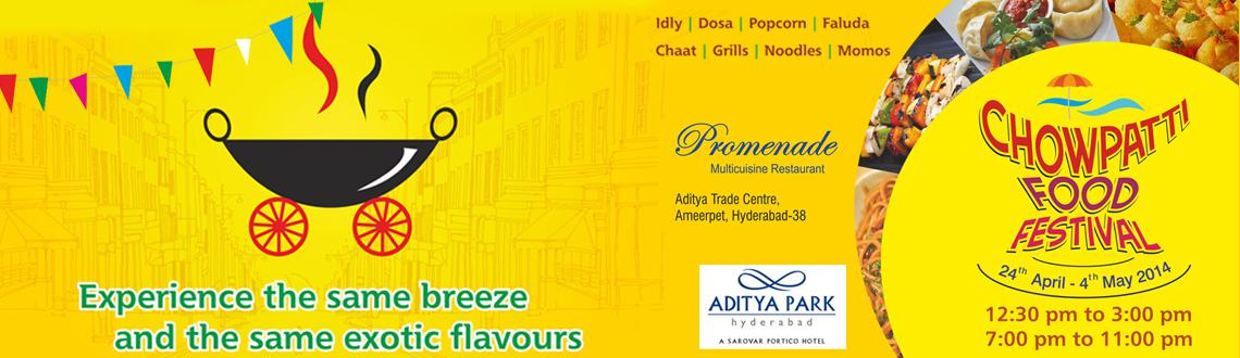 Book Online Tickets for Chowpatti Food Festival at Aditya Park H, Hyderabad. Experience the same breeze and the same exotic flavours 