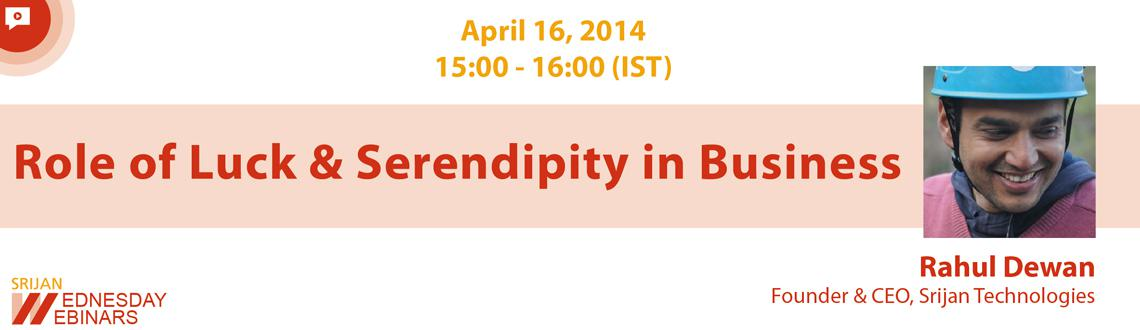Role of Luck and Serendipity in Business Webinar