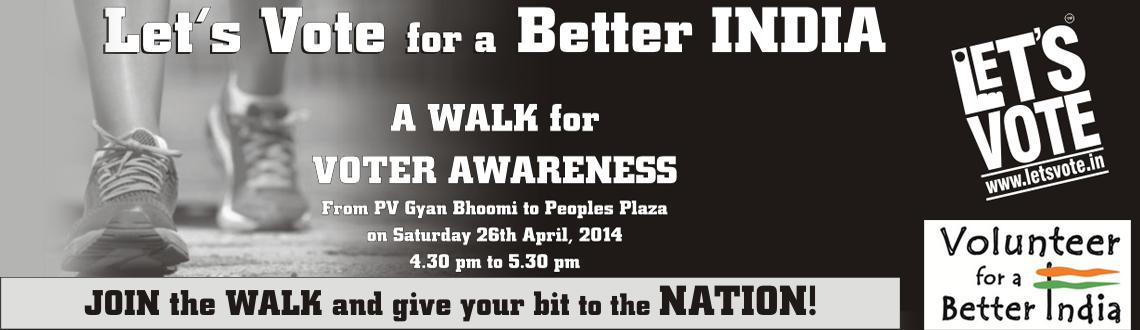 Lets Vote For A Better India - A Walk For Voter Awareness