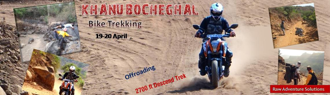 KHANU BOCHEGHAL Bike Trekking on 19-20 April