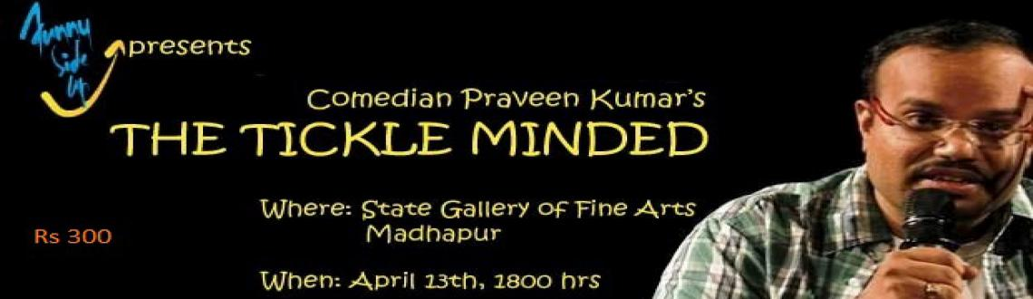 Comedian Praveen Kumars The Tickle Minded