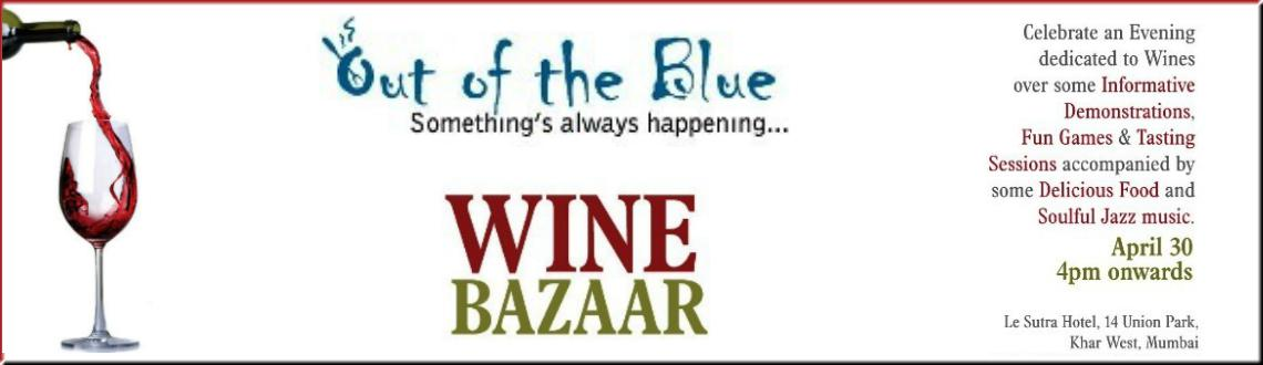 Book Online Tickets for The Wine Bazar, Mumbai. The Wine Bazaar