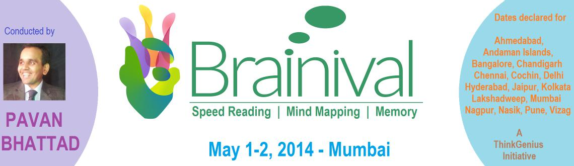 Book Online Tickets for THE BRAINIVAL - Mumbai - Speed Reading, , Mumbai. BRAINIVALTM