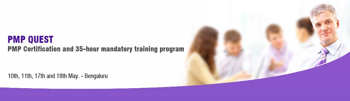 Book Online Tickets for PMP QUEST - May 2014, Bengaluru. PMP Certification and 35-hour mandatory training program