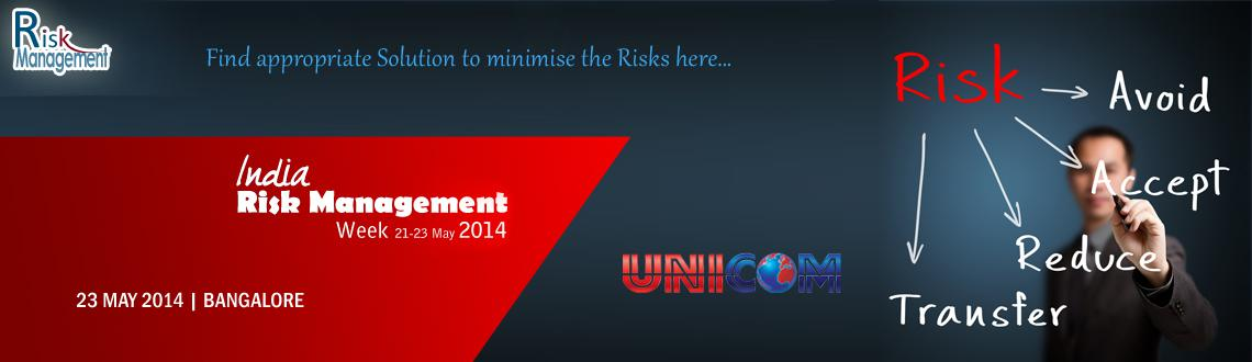 Book Online Tickets for India Risk Management Week 2014 Bangalor, Bengaluru. \\\