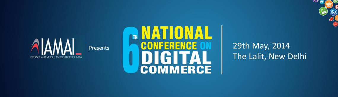 6th National Conference on Digital Commerce 2014