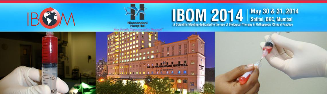 Book Online Tickets for IBOM 2014, Mumbai. Scientific Agenda At A Glance
