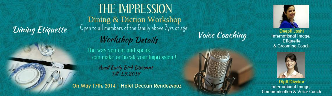 Book Online Tickets for THE IMPRESSION , Pune. THE WAY YOU EAT AND SPEAK WITH PEOPLE,