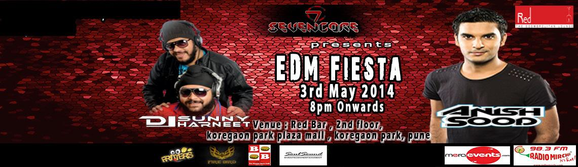 Book Online Tickets for EDM FIESTA  AT REDBAR  With DJ ANISH SOO, Pune.                     EDM FIESTA