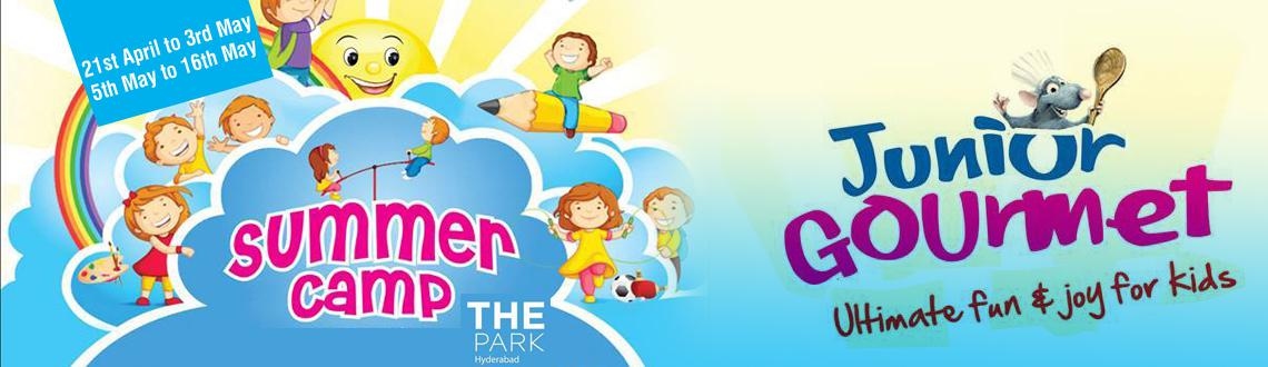 Book Online Tickets for Junior Gourmet - Summer Camp at The Park, Hyderabad. The Summer camp that fascinated the city of pearls for two years is back again with its next edition of summer camps, that promise to be a complete package of fun and entertainment,which you cannot miss out on. Junior Gourmet – Summer Camp at T