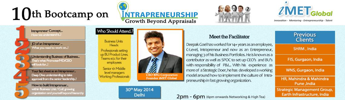 Book Online Tickets for 10th Bootcamp on Intrapreneurship: Growt, NewDelhi. From iMET Global Desk…