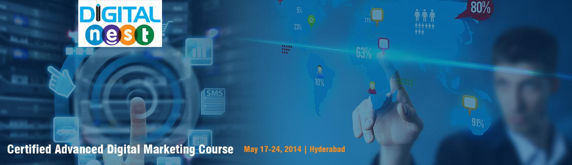 Book Online Tickets for Certified Advanced Digital Marketing Cou, Hyderabad. Digital Nest, an integrated digital marketing Training academy has been started to provide Various real time job oriented Digital Marketing certification courses to the students and  corporates.