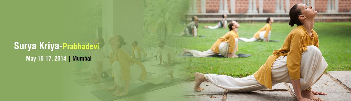 Book Online Tickets for Surya Kriya, Prabhadevi, Mumbai.  Learn Surya KriyaSurya Kriya is a potent 21-step yogic practice of tremendous antiquity, traditionally available only to select groups of yogis. Surya Kriya activates the system and balances a person's energies leading to stability of the bod
