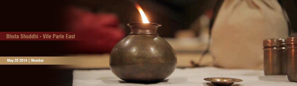 Bhuta Shuddhi: Vile Parle