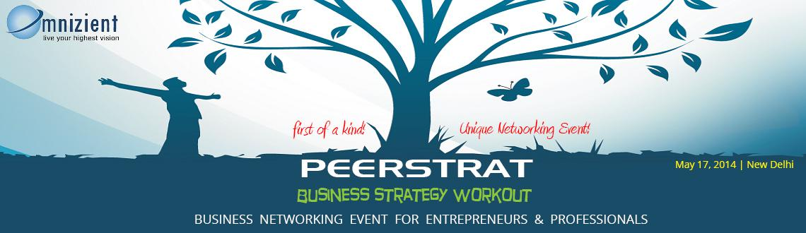 Book Online Tickets for PEERSTRAT - Peer Business Strategy Worko, NewDelhi. Google Map: http://tinyurl.com/samavar |  Discuss @ Facebook | Twitter @BizVidya | Use Hashtag #PeerStrat 