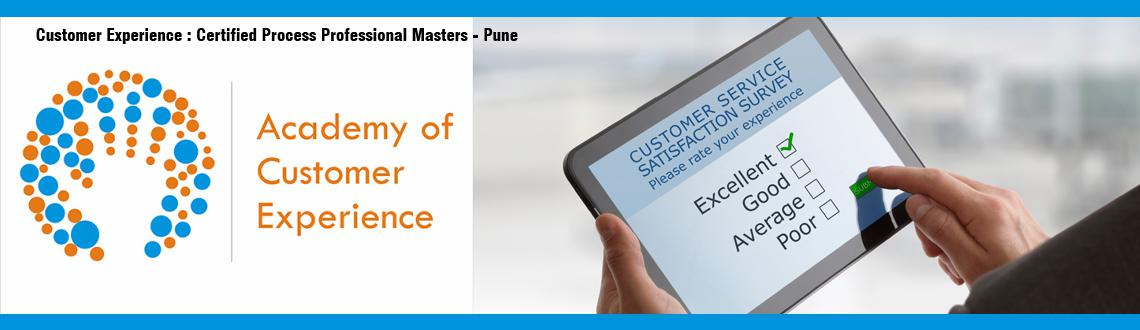 Customer Experience : Certified Process Professional Masters -- Pune
