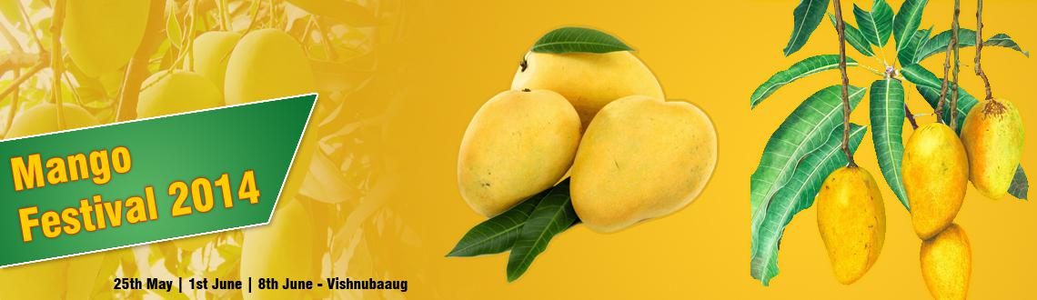 Book Online Tickets for Mango Festival Summer 14 @ Vishnubaaug  , Mumbai. 