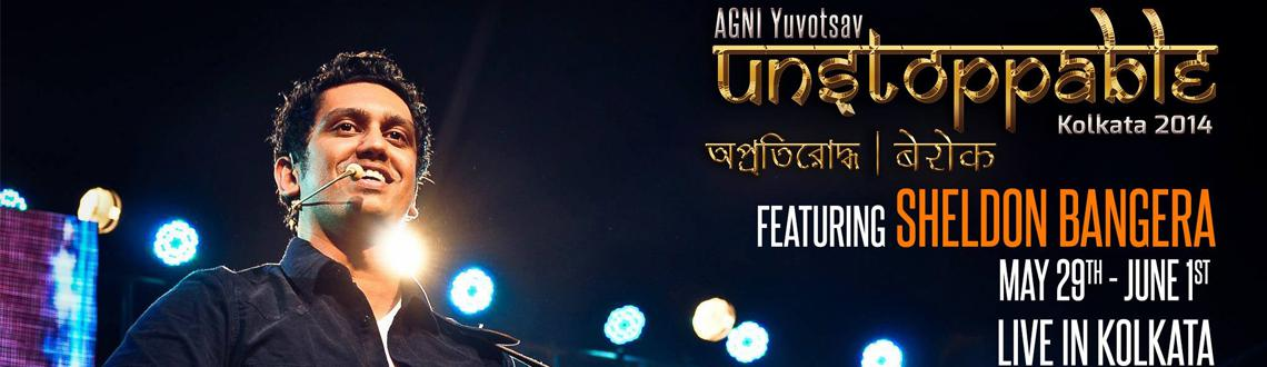 Book Online Tickets for AGNI YUVOTSAV  UNSTOPPABLE , Kolkata. AGNI YUVOTSAV • UNSTOPPABLE 