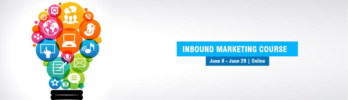 Inbound Marketing Course June 8 - June 29 Online
