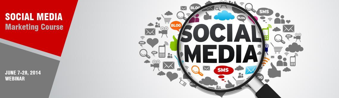 Social Media Marketing Course June 7 - June 28 Online