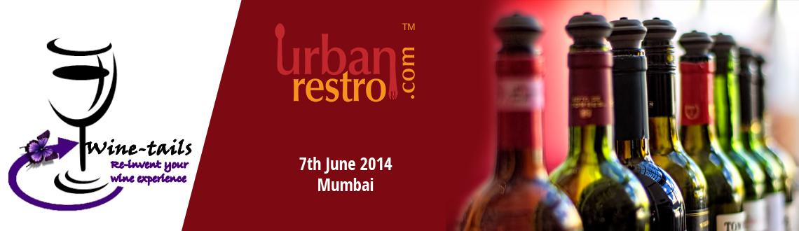 Book Online Tickets for Wine-Tails, Mumbai. Urbanrestro.com is back with the next edition of Wine Tails- Reinvent your wine experience in association with Sula Wines. If you\\\'re looking for a chance to understand wines or revamp your existing knowledge of it or just enjoy the drink, then win
