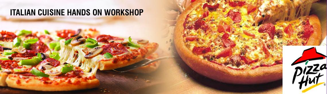 ITALIAN CUISINE HANDS ON WORKSHOP